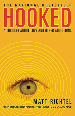 Hooked: A Thriller about Love and Other Addictions Cover Image