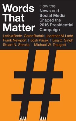 Words That Matter: How the News and Social Media Shaped the 2016 Presidential Campaign Cover Image