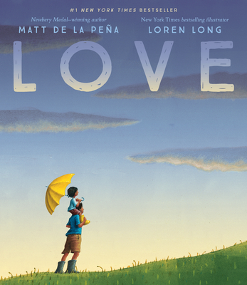 Childrens Picture Book LOVE By Matt De La Pena Loren Long