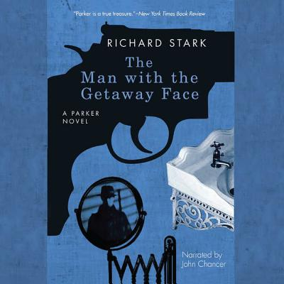 The Man with the Getaway Face Lib/E (Parker Novels #2) Cover Image
