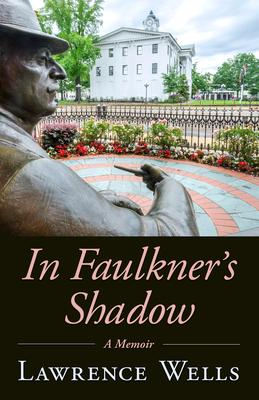 In Faulkner's Shadow: A Memoir (Willie Morris Books in Memoir and Biography) Cover Image
