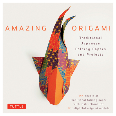 Amazing Origami Kit: Traditional Japanese Folding Papers and Projects [144 Origami Papers with Book, 17 Projects] Cover Image