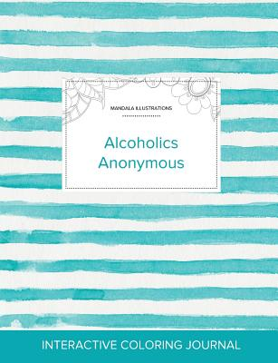 Adult Coloring Journal: Alcoholics Anonymous (Mandala Illustrations, Turquoise Stripes) Cover Image