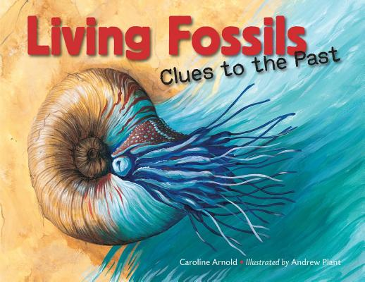 Living Fossils: Clues to the Past Cover Image