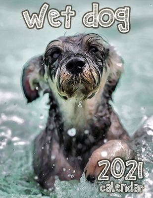 Wet Dog 2021 Calendar Cover Image