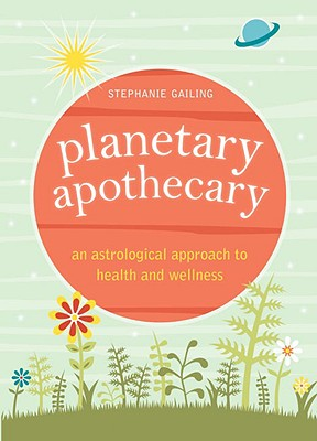 Planetary Apothecary: An Astrological Approach to Health and Wellness Cover Image