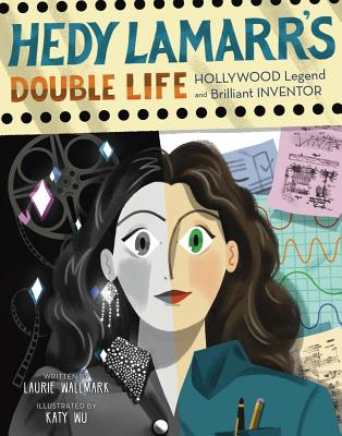 Hedy Lamarr's Double Life: Hollywood Legend and Brilliant Inventor Cover Image