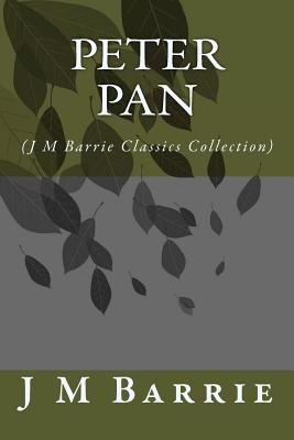 Peter Pan: (J M Barrie Classics Collection) Cover Image