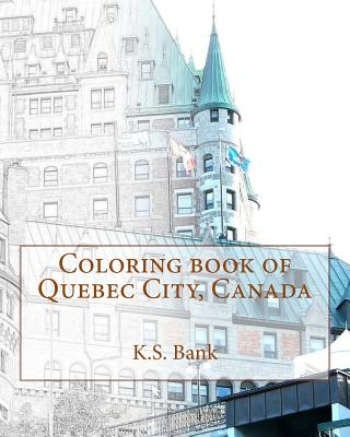 Coloring book of Quebec City, Canada Cover Image