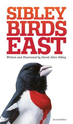 The Sibley Field Guide to Birds of Eastern North America: Second Edition (Sibley Guides) Cover Image