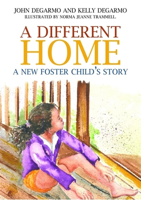 A Different Home: A New Foster Child's Story Cover Image