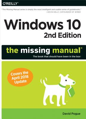 Windows 10: The Missing Manual: The Book That Should Have Been in the Box Cover Image