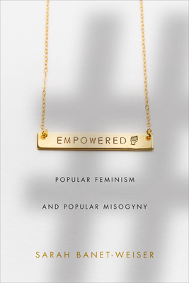 Empowered: Popular Feminism and Popular Misogyny Cover Image