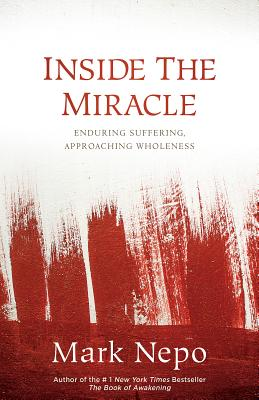 Inside the Miracle: Enduring Suffering, Approaching Wholeness Cover Image