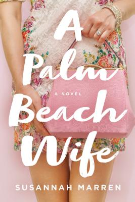 A Palm Beach Wife: A Novel Cover Image