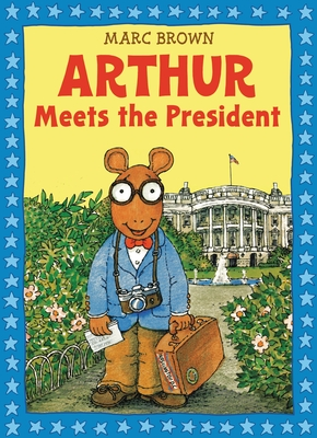 Arthur Meets the President [With Sticker(s)] Cover Image