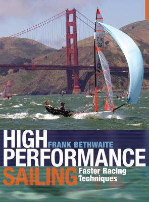 High Performance Sailing: Faster Racing Techniques Cover Image