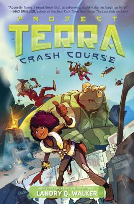 Project Terra: Crash Course by Landry Q. Walker