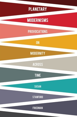 Planetary Modernisms: Provocations on Modernity Across Time (Modernist Latitudes) Cover Image