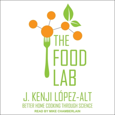 The Food Lab Lib/E: Better Home Cooking Through Science Cover Image
