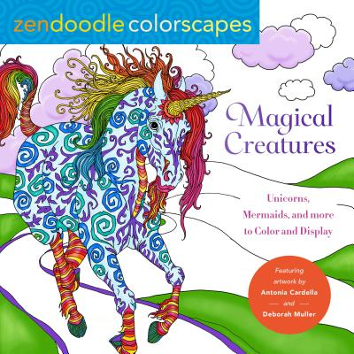Zendoodle Colorscapes: Magical Creatures: Unicorns, Mermaids, and More to Color and Display Cover Image