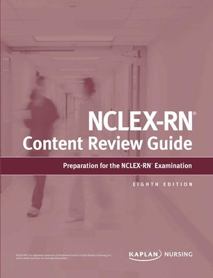 NCLEX-RN Content Review Guide: Preparation for the NCLEX-RN Examination (Kaplan Test Prep) Cover Image