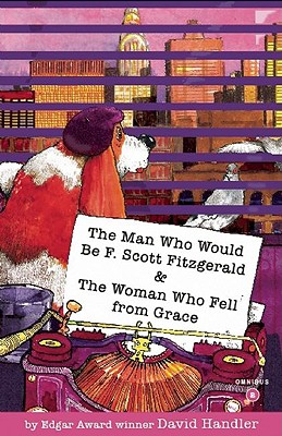 The Man Who Would Be F. Scott Fitzgerald / The Woman Who Fell from Grace Cover