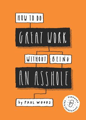Cover for How to Do Great Work Without Being an Asshole