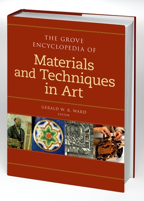 Cover for The Grove Encyclopedia of Materials & Techniques in Art (Grove Encyclopedia Of...)