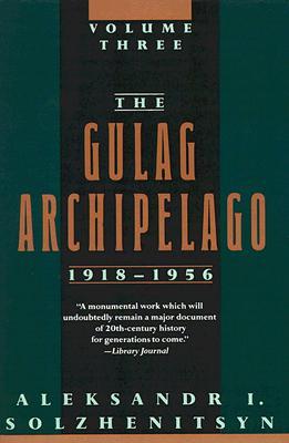 The Gulag Archipelago, 1918-1956: Volume Three Cover Image