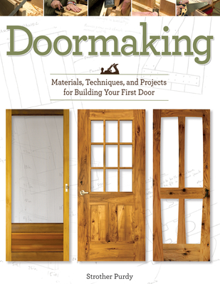 Doormaking: Materials, Techniques, and Projects for Building Your First Door Cover Image