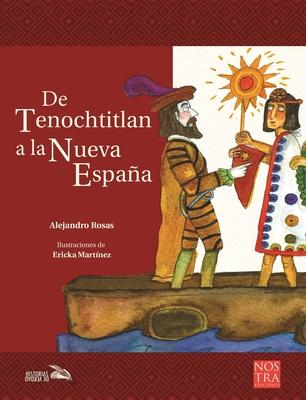 De Tenochtitlan a la Nueva España (Historias de Verdad  Historia de México) Cover Image