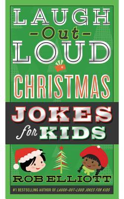 Laugh-Out-Loud Christmas Jokes for Kids (Laugh-Out-Loud Jokes for Kids) Cover Image