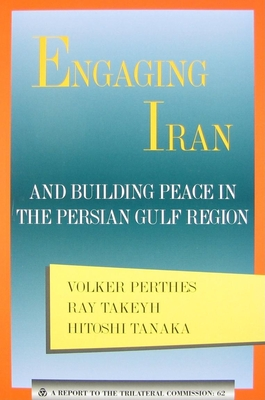 Engaging Iran and Building Peace in the Persian Gulf Region (Triangle Papers #62) Cover Image