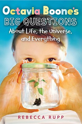 Octavia Boone's Big Questions about Life, the Universe, and Everything Cover