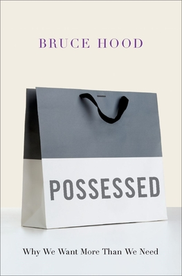 Possessed: Why We Want More Than We Need Cover Image