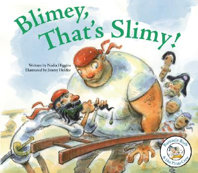 Blimey, That's Slimy! (Barnacle Barb & Her Pirate Crew) Cover Image