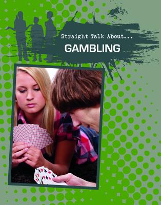 Gambling (Straight Talk About...(Crabtree)) Cover Image