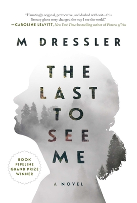 The Last to See Me: The Last Ghost Series, Book One Cover Image