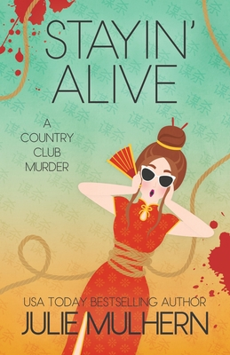 Stayin' Alive: The Country Club Murders Cover Image