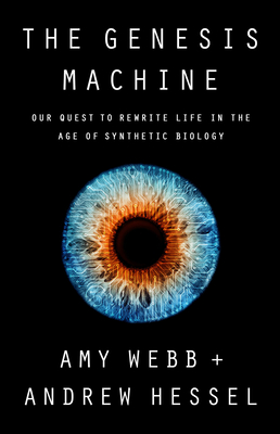The Genesis Machine: Our Quest to Rewrite Life in the Age of Synthetic Biology Cover Image