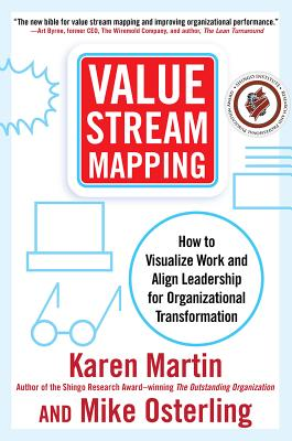Value Stream Mapping: How to Visualize Work and Align Leadership for Organizational Transformation Cover Image