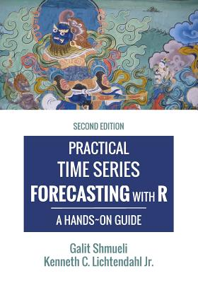 Practical Time Series Forecasting with R: A Hands-On Guide [2nd Edition] Cover Image