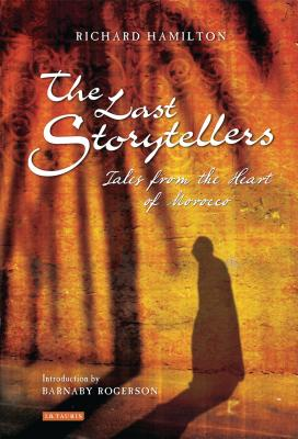The Last Storytellers: Tales from the Heart of Morocco Cover Image
