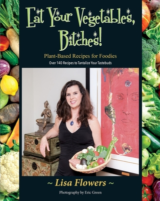 Eat Your Vegetables, Bitches! Cover Image