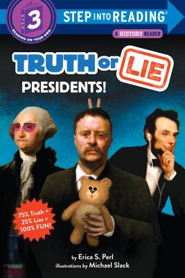 Truth or Lie: Presidents! (Step into Reading) Cover Image