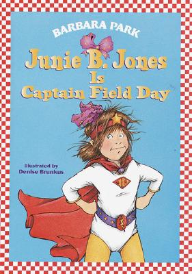 Junie B. Jones #16: Junie B. Jones Is Captain Field Day Cover Image