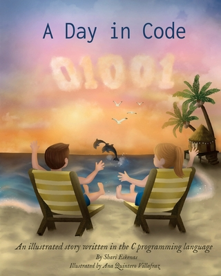 A Day in Code: An illustrated story written in the C programming language Cover Image