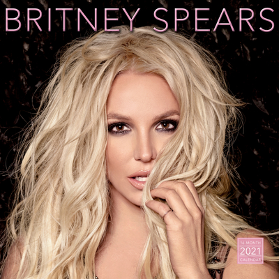 2021 Britney Spears 16-Month Wall Calendar: By Sellers Publishing Cover Image
