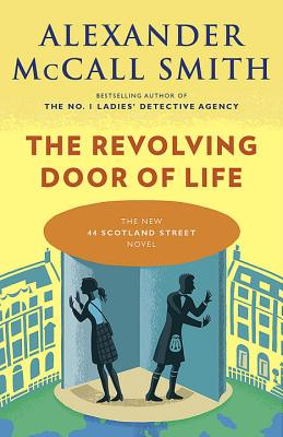 The Revolving Door of Life: 44 Scotland Street Series (10) Cover Image
